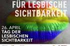 26.4., Tag der lesbischen Sichtbarkeit