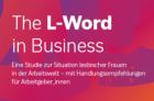 """30. Juni 2021: Studie """"The L-Word in Business"""" zeigt doppelte Diskriminierung lesbischer Frauen"""